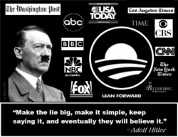 Make the lie big, make it simple, keep saying it, and  eventually they will believe it